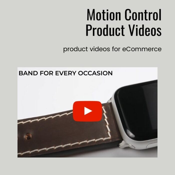 Motion Control Product Videos, Product Videos for eCommerce